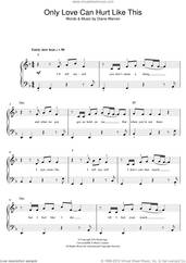 Cover icon of Only Love Can Hurt Like This sheet music for piano solo (beginners) by Paloma Faith and Diane Warren, beginner piano (beginners)