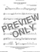 Cover icon of This Is The Moment sheet music for flute solo by Frank Wildhorn and Leslie Bricusse, intermediate skill level