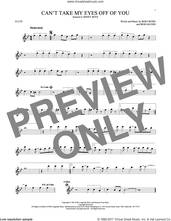 Cover icon of Can't Take My Eyes Off Of You sheet music for flute solo by Frankie Valli & The Four Seasons, Frankie Valli, The Four Seasons, Bob Crewe and Bob Gaudio, intermediate skill level