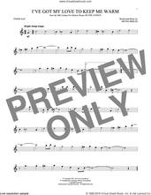 Cover icon of I've Got My Love To Keep Me Warm sheet music for tenor saxophone solo by Irving Berlin and Benny Goodman, intermediate skill level