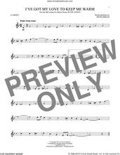 Cover icon of I've Got My Love To Keep Me Warm sheet music for clarinet solo by Irving Berlin and Benny Goodman, intermediate skill level