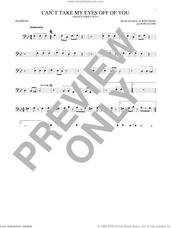 Cover icon of Can't Take My Eyes Off Of You (from Jersey Boys) sheet music for trombone solo by Frankie Valli & The Four Seasons, Frankie Valli, The Four Seasons, Bob Crewe and Bob Gaudio, intermediate skill level
