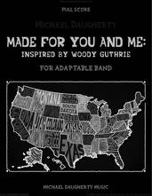 Cover icon of Made for You and Me: Inspired by Woody Guthrie (COMPLETE) sheet music for concert band by Michael Daugherty, intermediate skill level