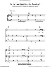 Cover icon of Na Na Hey Hey Kiss Him Goodbye sheet music for voice, piano or guitar by Bananarama, Arthur Frashuer, Gary De Carlo and Paul Leka, intermediate skill level
