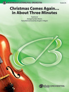 Cover icon of Christmas Comes Again ... in About Three Minutes (COMPLETE) sheet music for full orchestra by Anonymous, Mark Weston and Douglas E. Wagner, easy/intermediate skill level