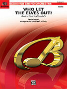 Cover icon of Who Let the Elves Out? (COMPLETE) sheet music for string orchestra by Anonymous, easy skill level