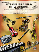 Cover icon of Have Yourself a Merry Little Christmas (COMPLETE) sheet music for clarinet by Hugh Martin, Ralph Blane and Calvin Custer, classical score, intermediate skill level