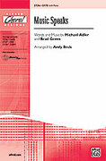 Cover icon of Music Speaks sheet music for choir (SATB: soprano, alto, tenor, bass) by Michael Adler and Brad Green, intermediate skill level
