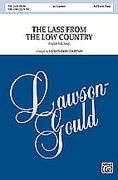 Cover icon of The Lass from the Low Country sheet music for choir (SATB: soprano, alto, tenor, bass) by Anonymous and Vicki Tucker Courtney, intermediate skill level