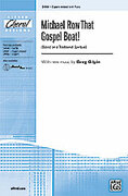 Cover icon of Michael Row That Gospel Boat! sheet music for choir (3-Part Mixed) by Anonymous and Greg Gilpin, intermediate skill level