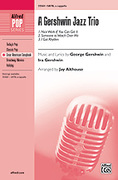 Cover icon of A Gershwin Jazz Trio sheet music for choir (SATB, a cappella) by George Gershwin, Ira Gershwin and Jay Althouse, intermediate skill level