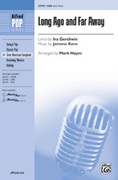 Cover icon of Long Ago and Far Away sheet music for choir (SAB: soprano, alto, bass) by Jerome Kern, Ira Gershwin and Mark Hayes, intermediate skill level