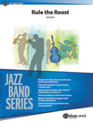 Cover icon of Rule the Roost (COMPLETE) sheet music for jazz band by Kris Berg, easy/intermediate skill level
