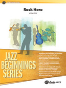 Cover icon of Rock Hero (COMPLETE) sheet music for jazz band by Victor Lpez, beginner skill level