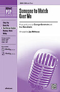 Cover icon of Someone to Watch Over Me sheet music for choir (SSA: soprano, alto) by George Gershwin, Ira Gershwin and Jay Althouse, intermediate skill level