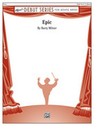 Cover icon of Epic (COMPLETE) sheet music for concert band by Barry Milner, intermediate skill level