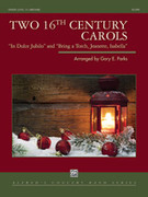 Cover icon of Two 16th Century Carols (COMPLETE) sheet music for concert band by Anonymous, intermediate skill level