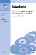Cover icon of Shadow Dancing sheet music for choir (SAB: soprano, alto, bass) by Barry Gibb, Andy Gibb and Kirby Shaw, intermediate skill level