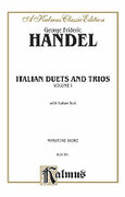 Cover icon of Italian Duets and Trios, Volume I (COMPLETE) sheet music for voice and piano by George Frideric Handel, classical score, intermediate skill level