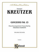 Cover icon of Concerto No. 13 (COMPLETE) sheet music for violin and piano by Rudolf Kreutzer and Rudolf Kreutzer, classical score, intermediate skill level