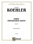 Cover icon of Khler: Forty Progressive Duets, Op. 55 (COMPLETE) sheet music for two flutes by Ernesto Kohler and Ernesto Kohler, classical score, intermediate duet