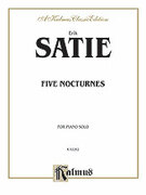 Cover icon of Five Nocturnes (COMPLETE) sheet music for piano solo by Erik Satie, classical score, intermediate skill level