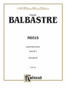 Cover icon of Noels, Volume I (COMPLETE) sheet music for organ solo by Claude Balbastre, classical score, easy/intermediate skill level