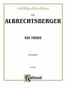 Cover icon of Six Trios for Organ (COMPLETE) sheet music for organ solo by Johann Georg Albrechtsberger, classical score, easy/intermediate skill level