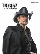 Cover icon of Live Like You Were Dying sheet music for piano, voice or other instruments by Tim McGraw, easy/intermediate skill level
