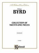 Cover icon of 21 Pieces for the Organ (COMPLETE) sheet music for organ solo by William Byrd, classical score, easy/intermediate skill level