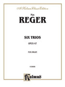 Cover icon of Six Trios, Op. 47 (COMPLETE) sheet music for organ solo by Max Reger, classical score, easy/intermediate skill level