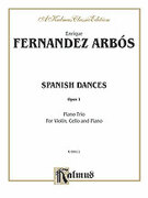 Cover icon of Spanish Dances, Op. 1 (COMPLETE) sheet music for piano trio by Enrique Fernandez Arbos, classical score, intermediate skill level