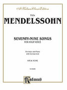 Cover icon of 79 Songs, High Voice (COMPLETE) sheet music for voice and piano by Felix Mendelssohn-Bartholdy, classical score, intermediate skill level