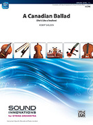 Cover icon of A Canadian Ballad (COMPLETE) sheet music for string orchestra by Robert Sheldon, easy skill level