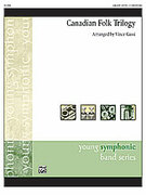 Cover icon of Canadian Folk Trilogy (COMPLETE) sheet music for concert band by Vince Gassi, easy/intermediate skill level