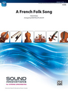 Cover icon of A French Folk Song (COMPLETE) sheet music for string orchestra by Anonymous and Bob Phillips, beginner skill level