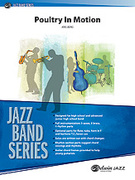 Cover icon of Poultry in Motion (COMPLETE) sheet music for jazz band by Kris Berg, easy/intermediate skill level