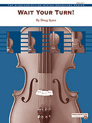 Cover icon of Wait Your Turn! (COMPLETE) sheet music for string orchestra by Doug Spata, beginner skill level