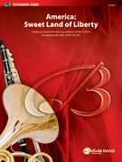 Cover icon of Sweet Land of Liberty (COMPLETE) sheet music for concert band by Samuel Francis Smith, intermediate skill level