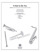 Cover icon of It Had to Be You (COMPLETE) sheet music for band or orchestra by Isham Jones, Gus Kahn and Greg Gilpin, easy/intermediate skill level