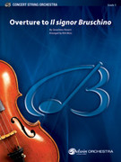 Overture to Il signor Bruschino (COMPLETE) for string orchestra - gioacchino rossini orchestra sheet music