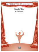 Cover icon of Movin' On (COMPLETE) sheet music for concert band by Scott Watson, intermediate skill level
