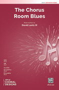Cover icon of The Chorus Room Blues sheet music for choir (SATB: soprano, alto, tenor, bass) by David Lanz and David Lanz, intermediate skill level