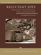Cover icon of Reluctant Joys (COMPLETE) sheet music for concert band by Brant Karrick, intermediate skill level