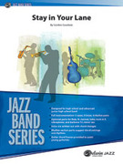 Cover icon of Stay in Your Lane (COMPLETE) sheet music for jazz band by Gordon Goodwin, intermediate skill level