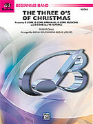 Cover icon of The Three O's of Christmas (COMPLETE) sheet music for concert band by Anonymous, beginner skill level