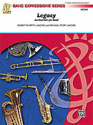 Cover icon of Legacy (COMPLETE) sheet music for concert band by Robert W. Smith and Michael Story, easy skill level