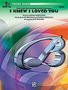Cover icon of I Knew I Loved You (COMPLETE) sheet music for concert band by Anonymous, easy skill level