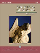 Cover icon of On Wings of Angels (COMPLETE) sheet music for concert band by Barry Milner, intermediate skill level