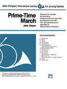 Cover icon of Prime-Time March (COMPLETE) sheet music for concert band by John Kinyon, beginner skill level